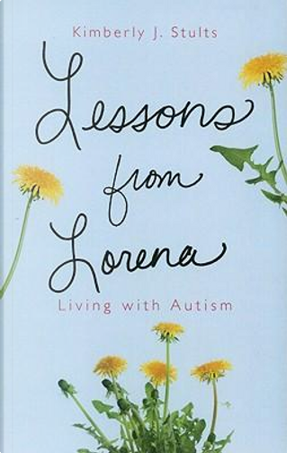 Lessons from Lorena by Kimberly J. Stults