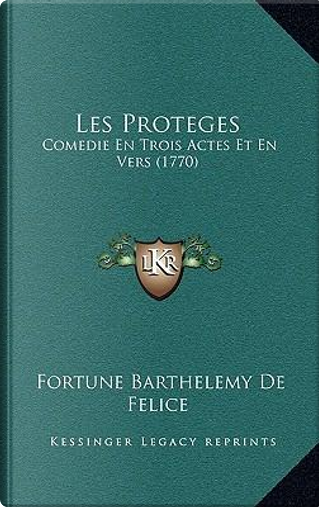 Les Proteges by Fortune Barthelemy De Felice