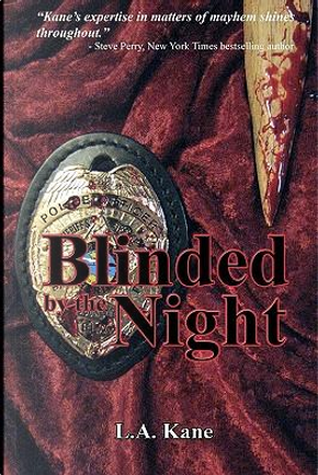 Blinded by the Night by L. A. Kane