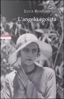 L'angelo egoista by Luca Romano
