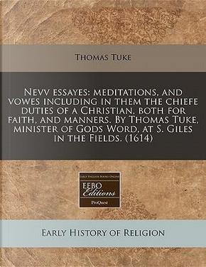 Nevv Essayes by Thomas Tuke