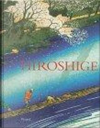 Hiroshige by Henry D. Smith, Matthi Forrer, Royal Academy of Arts (Great Britain), Suzuki Juzo, Uragawa Hiroshige