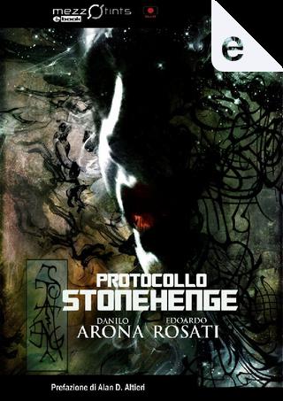 Protocollo Stonehenge by Danilo Arona, Edoardo Rosati