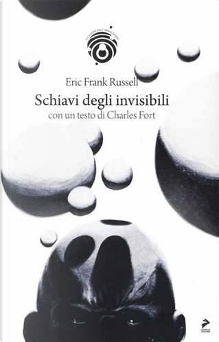 Schiavi degli invisibili by Eric Frank Russel