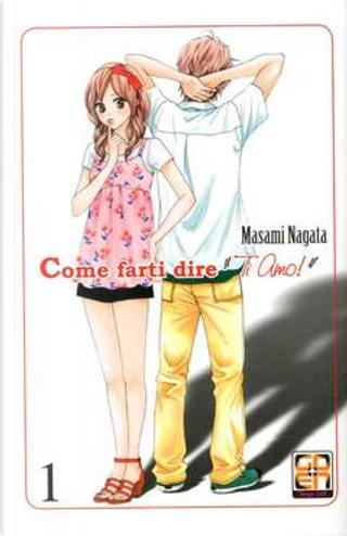 """Come farti dire """"Ti amo!"""" vol. 1 by Masami Nagata"""