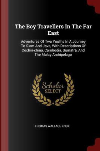 The Boy Travellers in the Far East by Thomas Wallace Knox