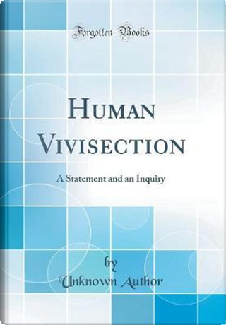Human Vivisection by Author Unknown