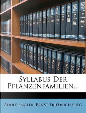 Syllabus Der Pflanzenfamilien. by Adolf Engler