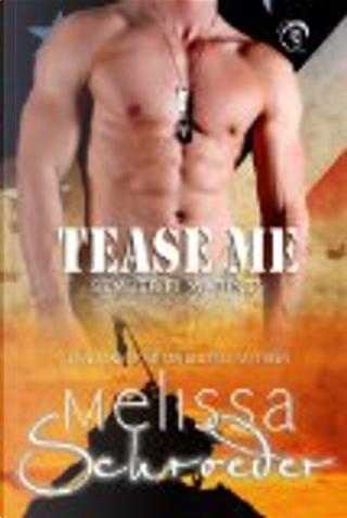 Tease Me by Melissa Schroeder
