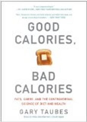 Good Calories, Bad Calories by Gary Taubes