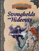 Strongholds and Hideouts by Andrew Peregrine, B.D. Flory, Cynthia Roedig, Dana DeVries, John Stringfellow, Kevin P. Boerwinkle, Lisa Campbell, Martin Hall, Noah Dudley, Rob Vaux, Rob Wieland