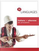 Italiano - albanese per principianti