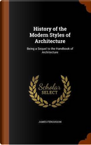 History of the Modern Styles of Architecture by James Fergusson