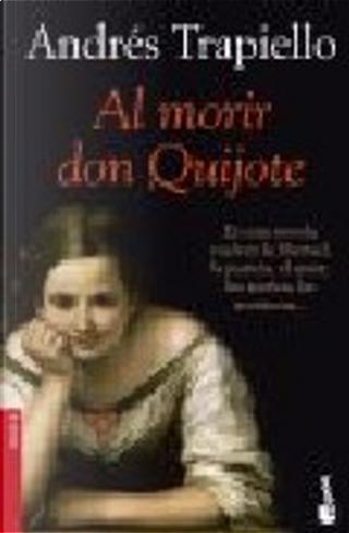 Al morir don Quijote by Andrés Trapiello