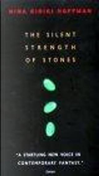 The Silent Strength of Stones by Nina Kiriki Hoffman