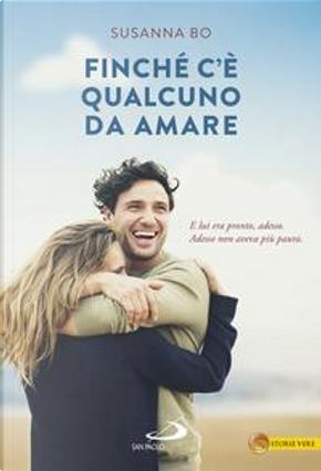 Finché c'è qualcuno da amare by Susanna Bo