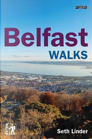 Belfast Walks by Seth Linder