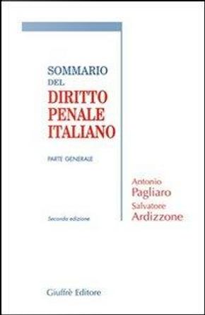Sommario del diritto penale italiano. Parte generale by Antonio Pagliaro