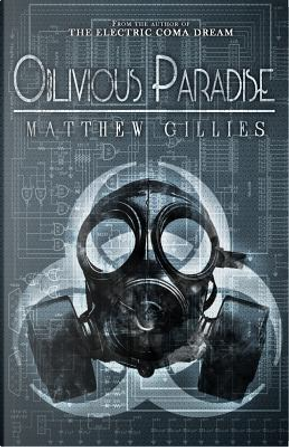 Oblivious Paradise by Matthew Gillies