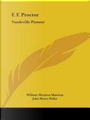 F. F. Proctor by William Moulton Marston