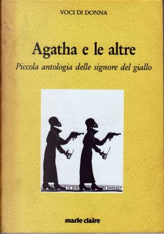 Agatha e le altre by Agatha Christie, Daphne du Maurier, Dorothy L. Sayers, Joyce Carol Oates, P. D. James, Patricia Highsmith, Ruth Rendell, Virginia Woolf