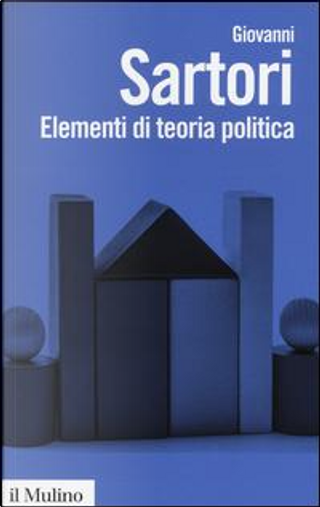 Elementi di teoria politica by Giovanni Sartori