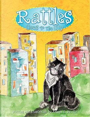 Rattles Goes To The City by Arlene H. Sevilla