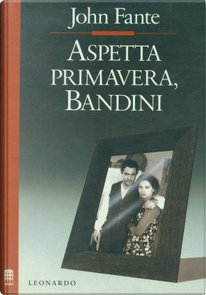 Aspetta primavera, Bandini by John Fante