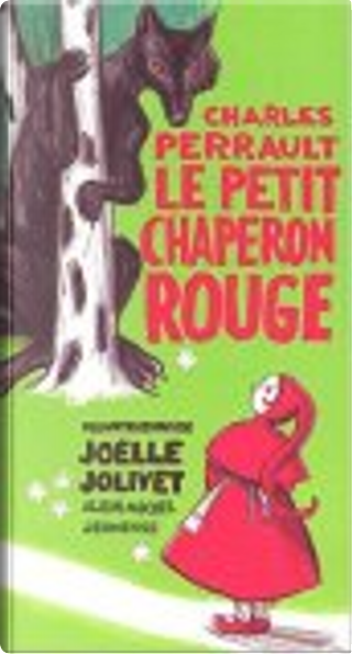 Le Petit Chaperon rouge by Charles Perrault, Joëlle Jolivet