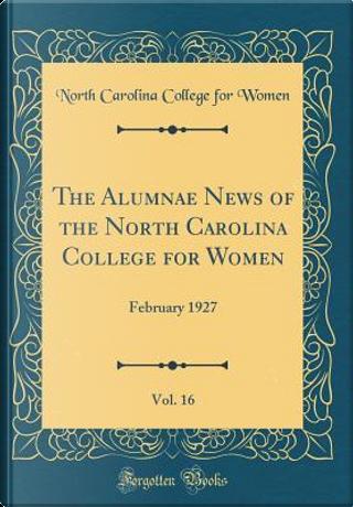 The Alumnae News of the North Carolina College for Women, Vol. 16 by North Carolina College For Women