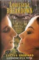 Louisiana Breakdown by Lucius Shepard, Poppy Z. Brite