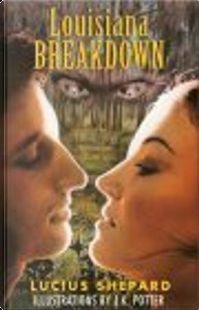 Louisiana Breakdown by Poppy Z. Brite, Lucius Shepard