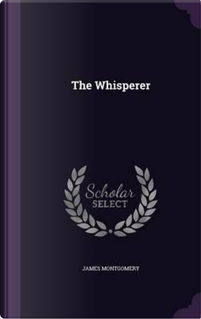 The Whisperer by James Montgomery