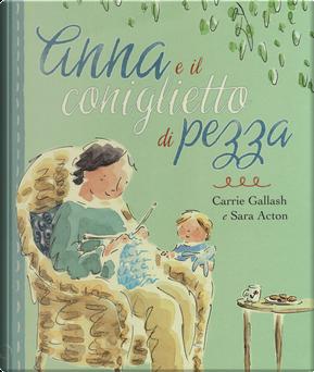 Anna e il coniglietto di pezza by Carrie Gallash