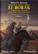 Francis Xavier Gordon: El Borak - Vol. 2 by Robert E. Howard