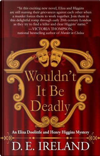 Wouldn't It Be Deadly by D. E. Ireland