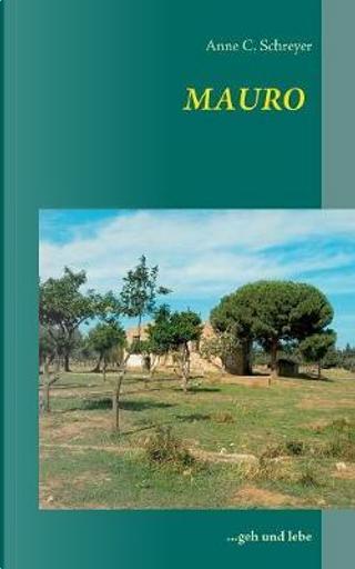 Mauro by Anne C. Schreyer