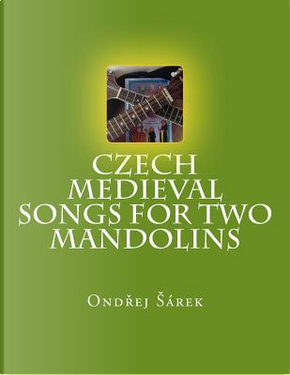 Czech Medieval Songs for Two Mandolins by Ondrej Sarek