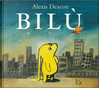 Bilù by Alexis Deacon