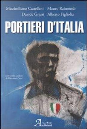 Portieri d'Italia by Massimiliano Castellani