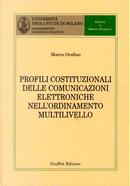 Profili costituzionali delle comunicazioni elettroniche nell'ordinamento multilivello by Marco Orofino