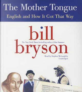 The Mother Tongue by Bill Bryson