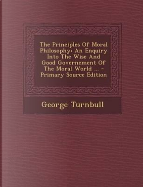 Principles of Moral Philosophy by George Turnbull