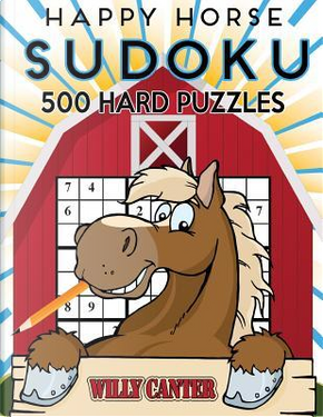 Happy Horse Sudoku 500 Hard Puzzles by Willy Canter