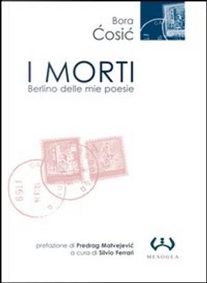I morti by Bora Ćosić
