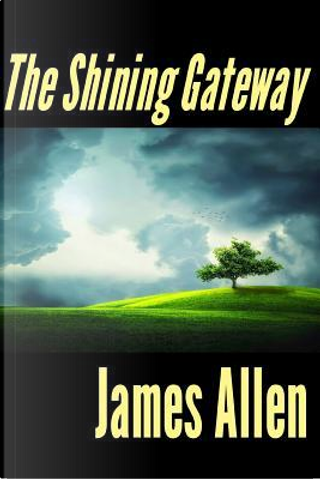 The Shining Gateway by James Allen