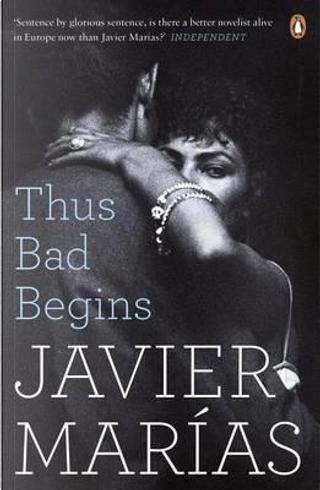 Thus Bad Begins by Javier Marías