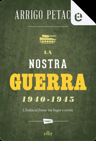 La nostra guerra 1940-1945 by Arrigo Petacco