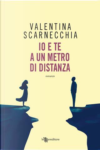 Io e te a un metro di distanza by Valentina Scarnecchia