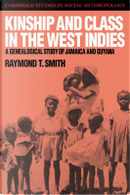 Kinship and Class in the West Indies by Raymond T. Smith
